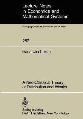 A Neo-Classical Theory of Distribution and Wealth - Buhl, Hans U