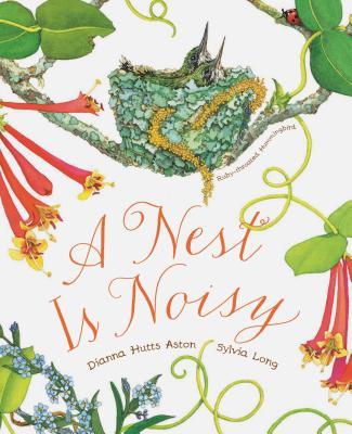 A Nest Is Noisy - Aston, Dianna Hutts