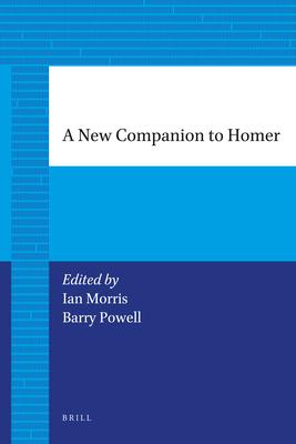 A New Companion to Homer - Morris, Ian, and Powell, Barry B