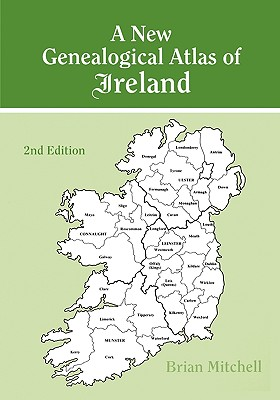 A New Genealogical Atlas of Ireland. Second Edition - Mitchell, Brian