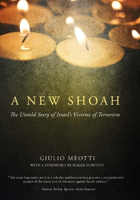 A New Shoah: The Untold Story of Israel's Victims of Terrorism - Meotti, Giulio