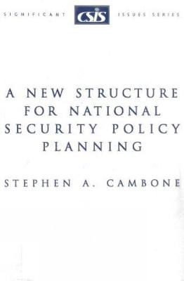 A New Structure for National Security Policy Planning - Cambone, Stephen A