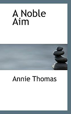 A Noble Aim - Thomas, Annie