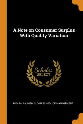 A Note on Consumer Surplus with Quality Variation - Mehra, Rajnish, and Sloan School of Management (Creator)