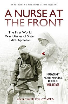A Nurse at the Front: The First World War Diaries of Sister Edith Appleton - Cowen, Ruth (Editor)