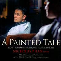 A Painted Tale - Ann Marie Morgan (viola da gamba); Michael Leopold (lute); Nicholas Phan (tenor)