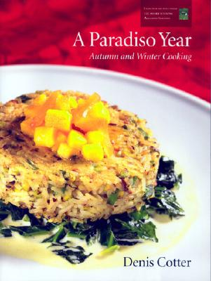 A Paradiso Year A & W: Autumn and Winter Cooking - Cotter, Denis