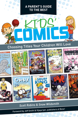 A Parent's Guide to the Best Kids' Comics: Choosing Titles Your Children Will Love - Robins, Scott