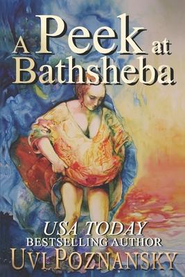 A Peek at Bathsheba - Poznansky, Uvi