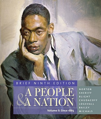 A People and a Nation: A History of the United States, Brief Edition, Volume II: Since 1865 - Norton, Mary Beth, and Sheriff, Carol, and Blight, David W