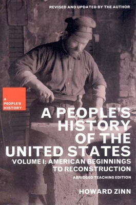 A People's History of the United States: Volume 1: American Beginnings to Reconstruction - Zinn, Howard, Ph.D., and Emery, Kathy