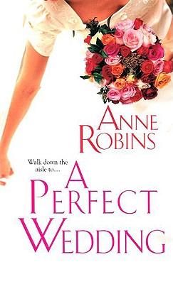 A Perfect Wedding - Robins, Anne