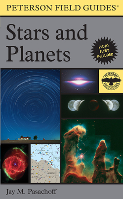 A Peterson Field Guide to Stars and Planets - Pasachoff, Jay M, Professor, and Peterson, Roger Tory (Editor)