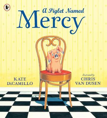 A Piglet Named Mercy - DiCamillo, Kate
