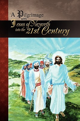 A Pilgrimage with Jesus of Nazareth - Theron, Daniel