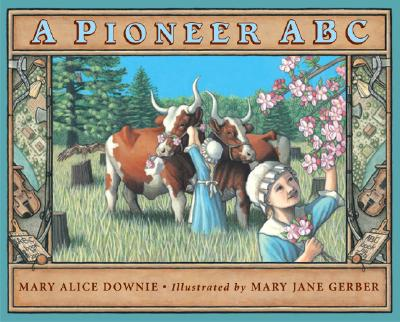 A Pioneer ABC - Downie, Mary Alice