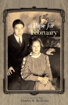 A Pipe for February - Red Corn, Charles H