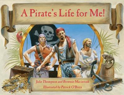 A Pirate's Life for Me - MacIntosh, Brownie, and Thompson, Julie