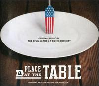 A  Place at the Table [Original Motion Picture Soundtrack] - The Civil Wars/T-Bone Burnett