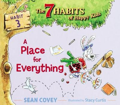 A Place for Everything: Habit 3 - Covey, Sean