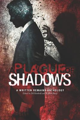 A Plague of Shadows: A Written Remains Anthology - Reinbold, Jm (Editor), and Strand, Jeff, and Masterton, Graham