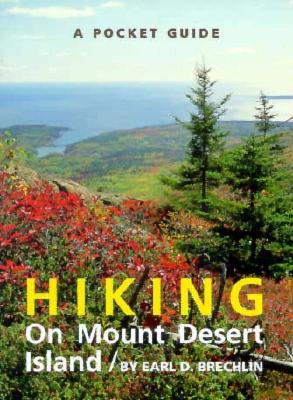 A Pocket Guide to Hiking on Mt. Desert Island - Brechlin, Earl