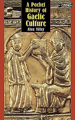 A Pocket History of Gaelic Culture - Titley, Alan