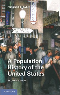 A Population History of the United States - Klein, Herbert S.