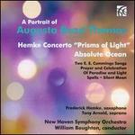 "A Portrait of Augusta Read Thomas: Hemke Concerto ""Prisms of Light""; Absolue Ocean"