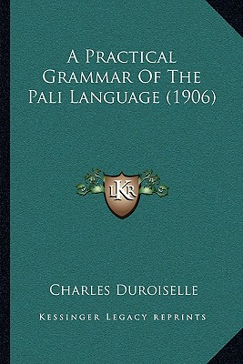 A Practical Grammar of the Pali Language (1906) - Duroiselle, Charles