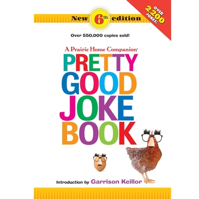 A Prairie Home Companion Pretty Good Joke Book 6th Edition - Keillor, Garrison (Introduction by)