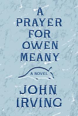 A Prayer for Owen Meany - Irving, John