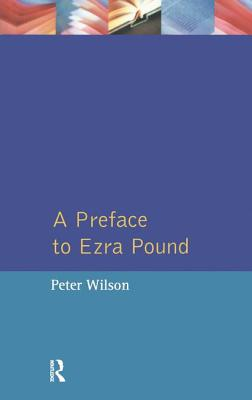 A Preface to Ezra Pound - Wilson, Peter