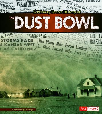 A Primary Source History of the Dust Bowl - Langston-George, Rebecca