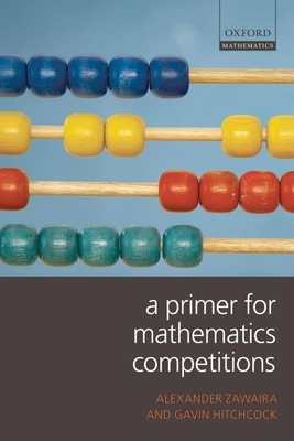A Primer for Mathematics Competitions - Zawaira, Alexander, and Hitchcock, Gavin