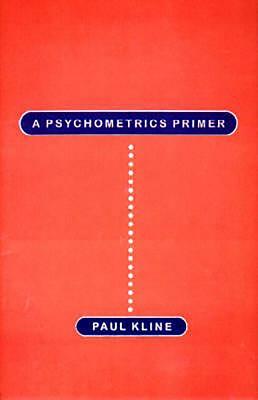A Psychometrics Primer - Kline, Paul