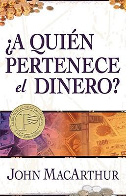 A Quien Pertenece El Dinero? - MacArthur, John