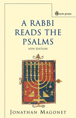 A Rabbi Reads the Psalms - Magonet, Jonathan, Rabbi, PhD