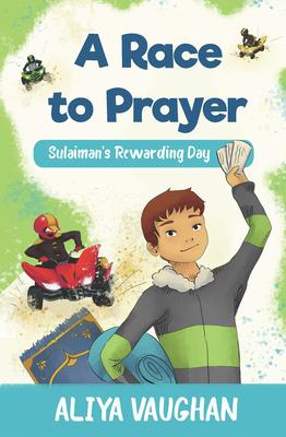 A Race to Prayer (Salah): Sulaiman's Rewarding Day - Vaughan, Aliya