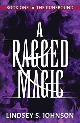 A Ragged Magic - Johnson, Lindsey S