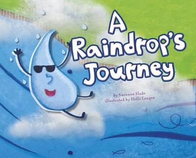 A Raindrop's Journey - Slade, Suzanne