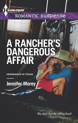 A Rancher's Dangerous Affair - Morey, Jennifer