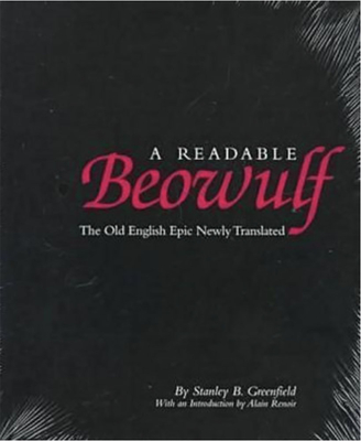 A Readable Beowulf: The Old English Epic Newly Translated - Greenfield, Stanley B, and Renoir, Alain (Introduction by)