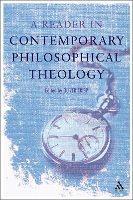 A Reader in Contemporary Philosophical Theology - Crisp, Oliver D (Editor)