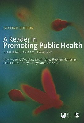 A Reader in Promoting Public Health: Challenge and Controversy - Douglas, Jenny, Ms. (Editor)