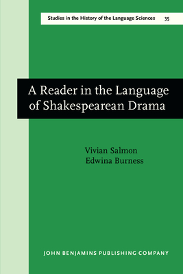 A Reader in the Language of Shakespearean Drama: Essays - Salmon, Vivian, Dr., and Burness, Edwina