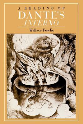A Reading of Dante's Inferno Reading of Dante's Inferno Reading of Dante's Inferno - Fowlie, Wallace, and Alighieri, Dante (Photographer)