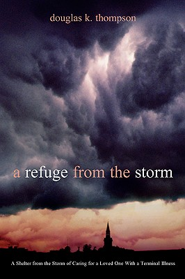 A Refuge from the Storm - Thompson, Douglas K