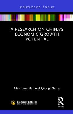 A Research on China's Economic Growth Potential - Bai, Chong-En, and Zhang, Qiong