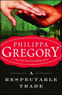 A Respectable Trade - Gregory, Philippa
